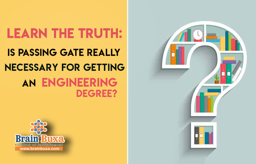 Learn the truth: Is passing GATE really necessary for getting an engineering degree?